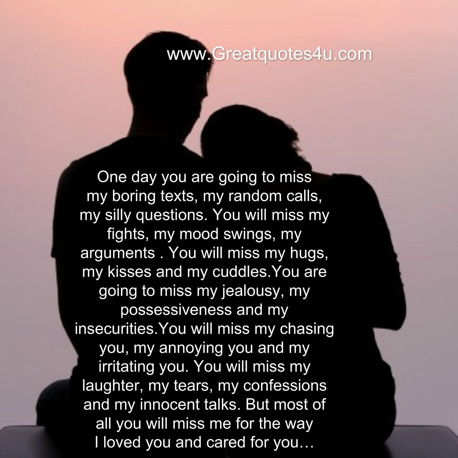 One Day You Will Miss Me Maybe Ouch I Miss You Thoughts