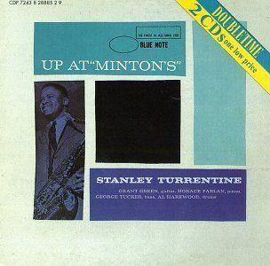 Up at Minton's ~ Stanley Turrentine, http://www.amazon.com/dp/B000005GX9/ref=cm_sw_r_pi_dp_lQIqsb1PDVJ47
