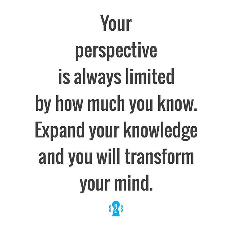 Expand Your Knowledge And You Will Transform Your Mind S2s Quote