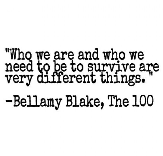 100 Movies 100 Quotes: // The 100 // Bellamy Blake // Quote //