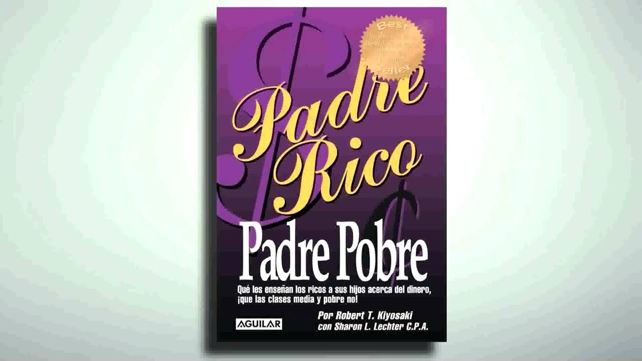 Audiolibro Padre Rico Padre Pobre Audio Libro Completo Por Robert Kiyosaki Padre Rico Padre Pobre Libros De Finanzas Libros De Motivación