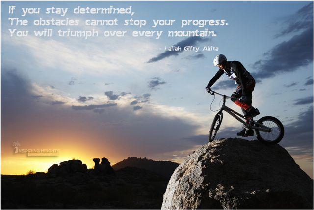 If you stay determined..