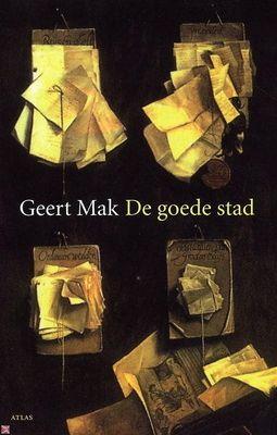De goede stad / Geert Mak