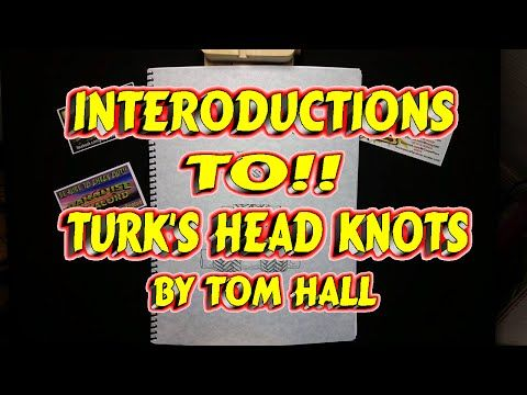 Introduction To Turks Head Knots By Tom Hall Youtube Knots Toms Introduction