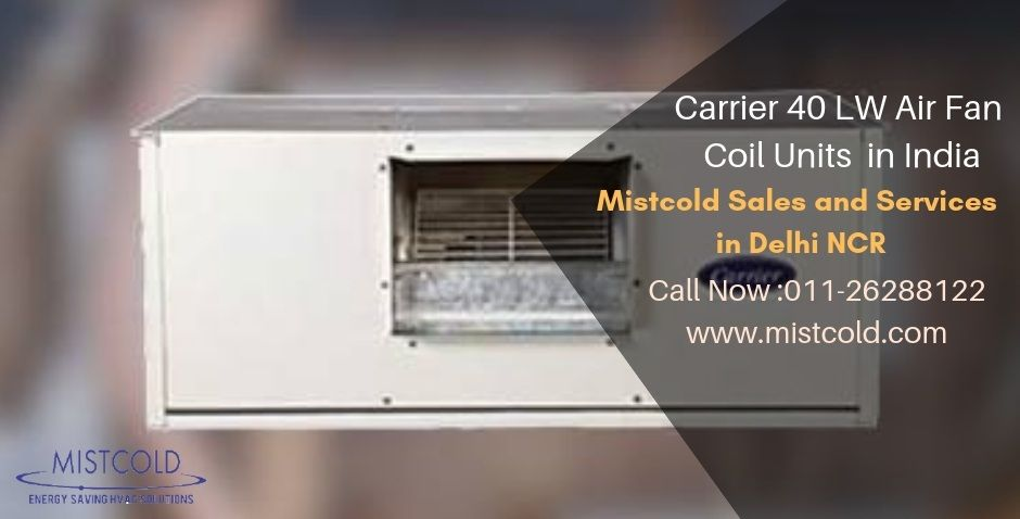 Carrier 40 Lw Air Fan Coil Units In India Mistcold Posts By Isneha Choudhary Fan Coil Unit Air Fan The Unit