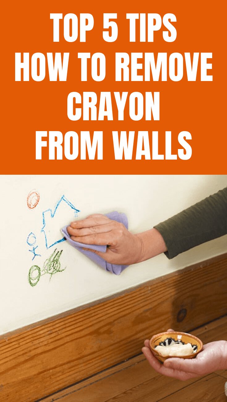 Top 5 Tips How To Remove Crayon From Walls How To Remove