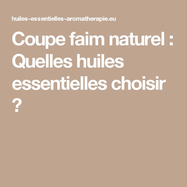 Coupe faim naturel aux huiles essentielles regime - Huile essentiel coupe faim ...