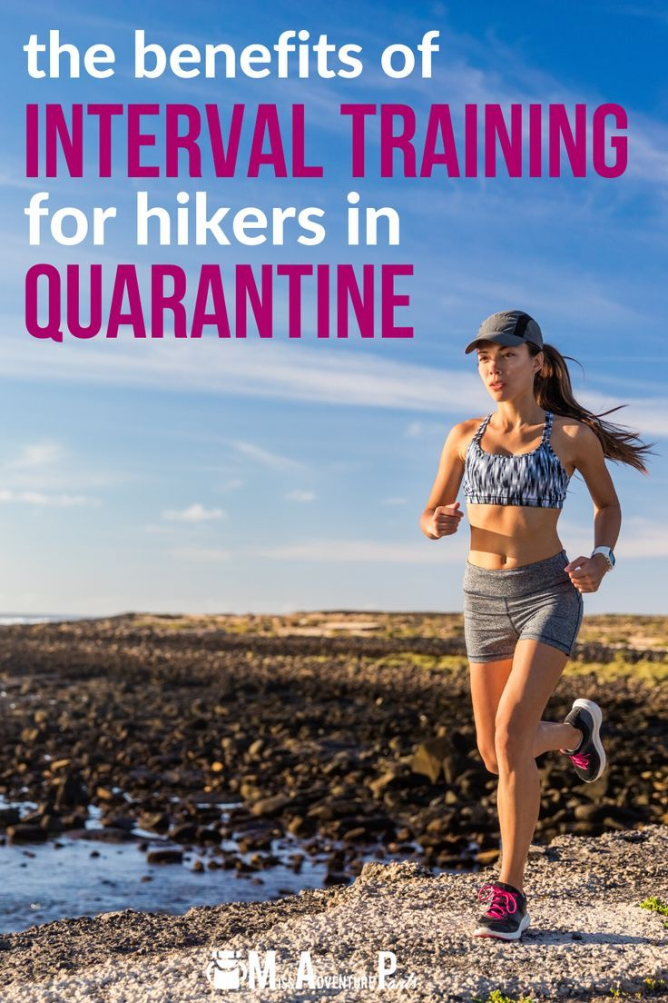 the benefits of interval training for hikers in quarantine