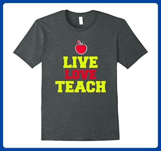 Mens Live, Love, Teach T Shirt - Cute Teacher Tee XL Dark Heather - live careers