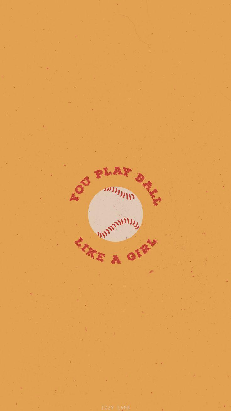 You Play Ball Like a Girl Sandlot wallpaper iphone