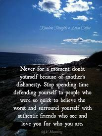 Never For A Moment Doubt Yourself Because Of Someones Dishonesty