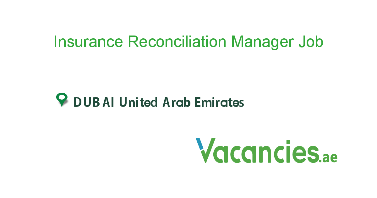 Insurance Reconciliation Manager Healthcare Hiring Dubai