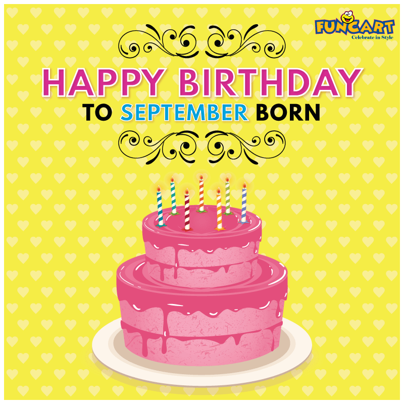 Blow out the candles, wish away, You are the superstar of the month. Happy  Birthday September born babies. www.f… | Birthday wishes, Birthday design,  Happy birthday