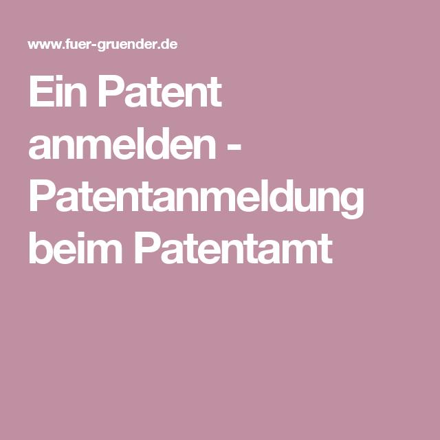 Ein Patent Anmelden Patentanmeldung Beim Patentamt