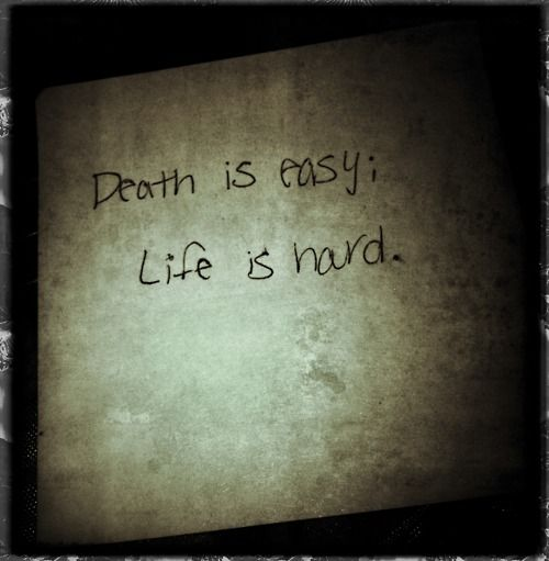 "Life Is Hard Quotes: ""death Is Easy; Life Is Hard.""bella Swan - Twilight"