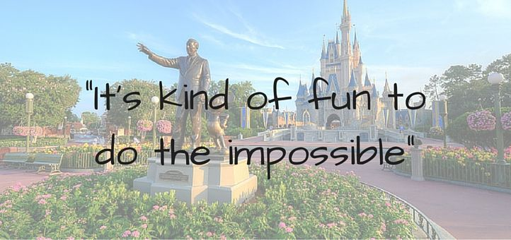 'It's kind of fun to do the impossible.'