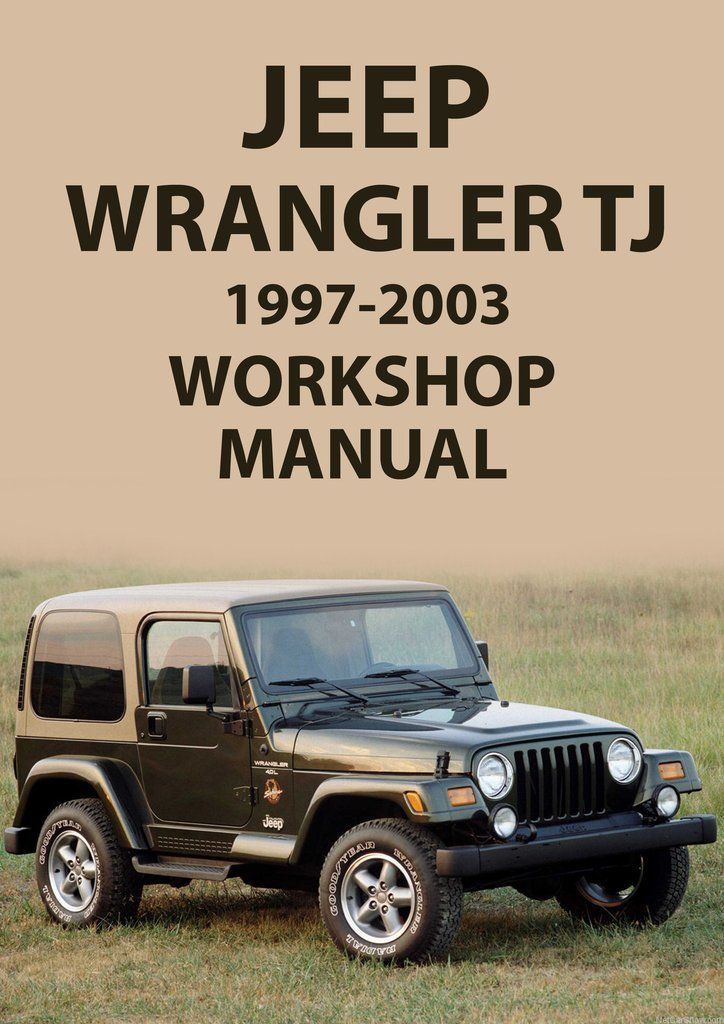 Jeep Wrangler 1997 2003 Tj Series Workshop Manual Jeep Wrangler Tj Jeep Wrangler Jeep