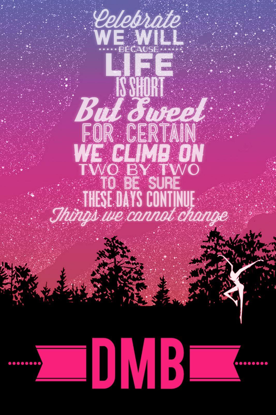 Pin By Bree Schreiber On Words Of Wisdom Dave Matthews Dave Matthews Band Steps Quotes