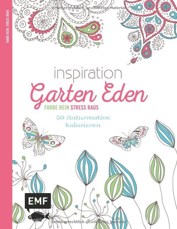 Inspiration Garten Eden Ausmalbuch für Erwachsene : 50 Naturmotive ...