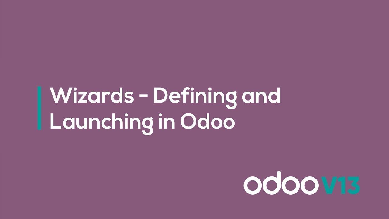 Wizards Defining And Launching In Odoo In 2020 Product Launch Interactive Dialogue