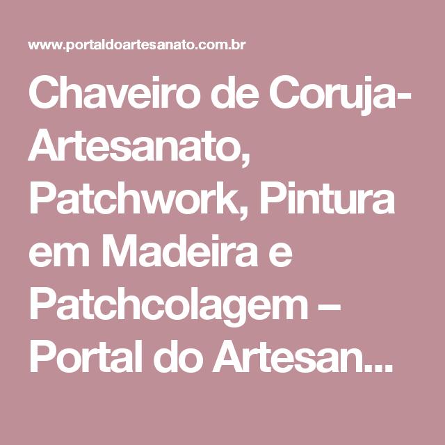 Chaveiro de Coruja- Artesanato, Patchwork, Pintura em Madeira e Patchcolagem – Portal do Artesanato – Faça Arte!