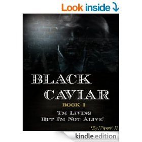 Httpamazonim living but not alive ebookdp im living but im not alive book one in the black caviar thriller ebook series kindle edition titles tell the truth what an excellent book that is fandeluxe Document