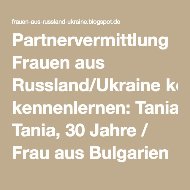 Bulgarien frauen kennenlernen