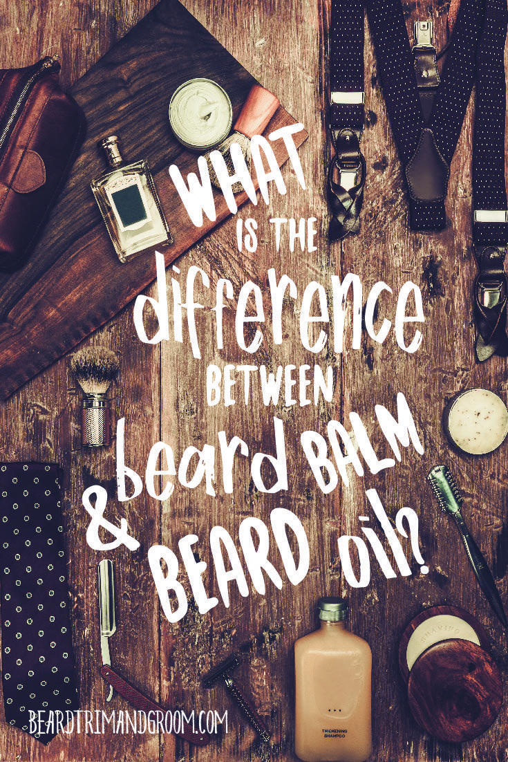 What is The Difference Between Beard Oil And Beard Balm ...