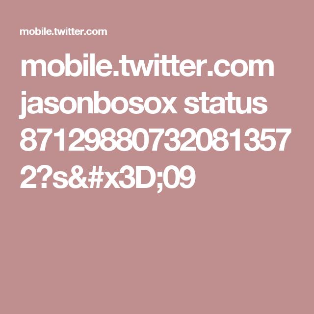 mobile.twitter.com jasonbosox status 871298807320813572?s=09