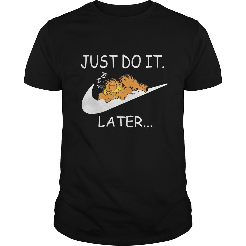 Just Do It Quotes Garfield Cat Just Do It Laterfunny Clever Quotes Sayings T