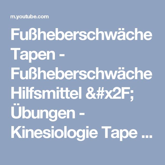 Fußheberschwäche Tapen - Fußheberschwäche Hilfsmittel / Übungen - Kinesiologie Tape Anleitung Fuß - YouTube