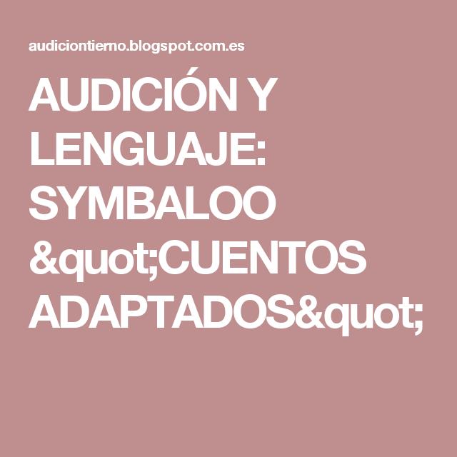 """AUDICIÓN Y LENGUAJE: SYMBALOO """"CUENTOS ADAPTADOS"""""""