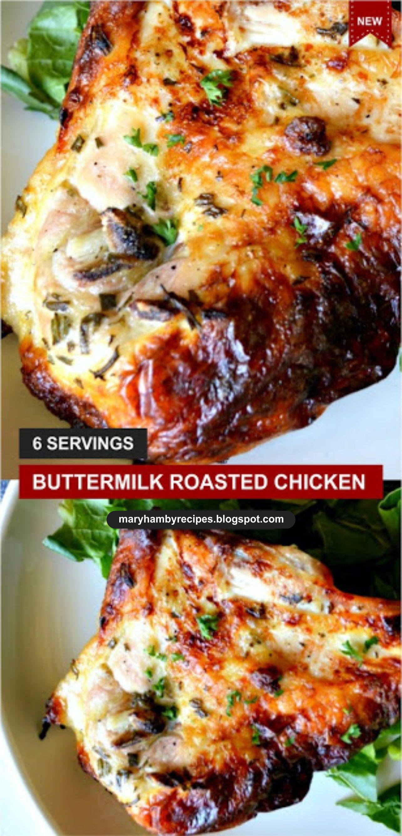 Buttermilk Roasted Chicken Roast Chicken Recipes Chicken Recipes Baked Chicken Recipes
