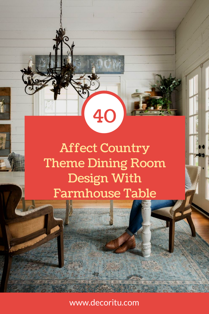 40+ Affect Country Theme Dining Room Design With Farmhouse Table #diningroomdesign