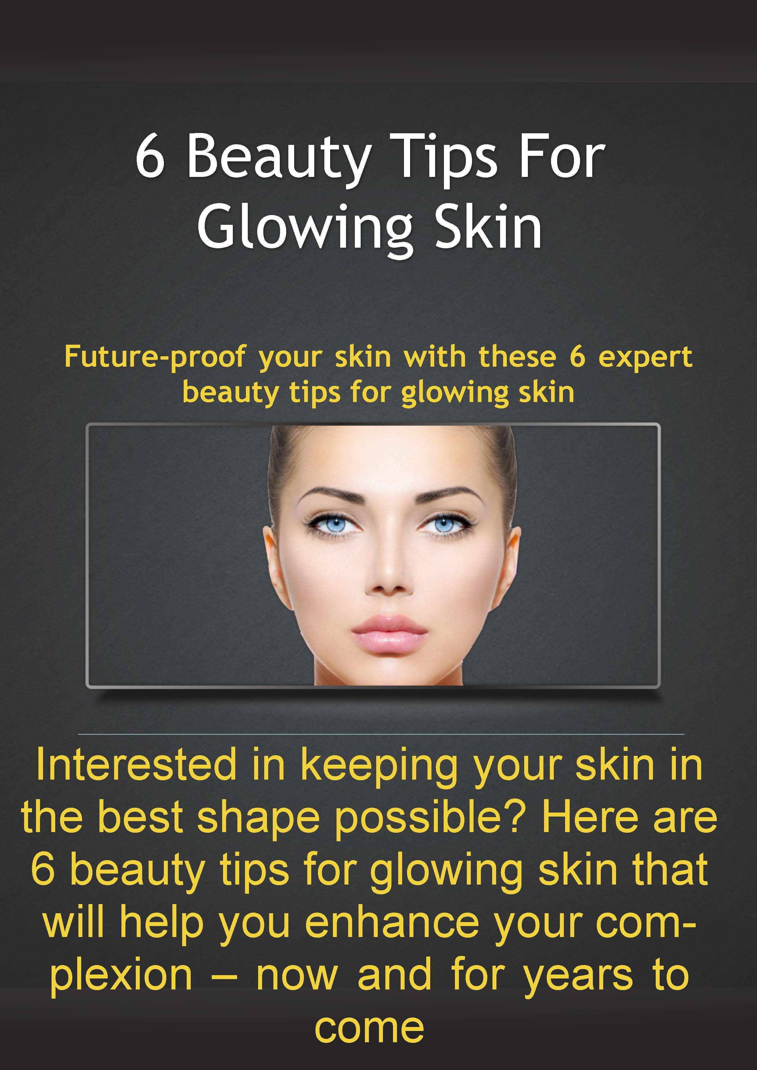 Beauty Tips For Glowing Skin Beauty Tips For Glowing Skin Beauty Hacks Glowing Skin