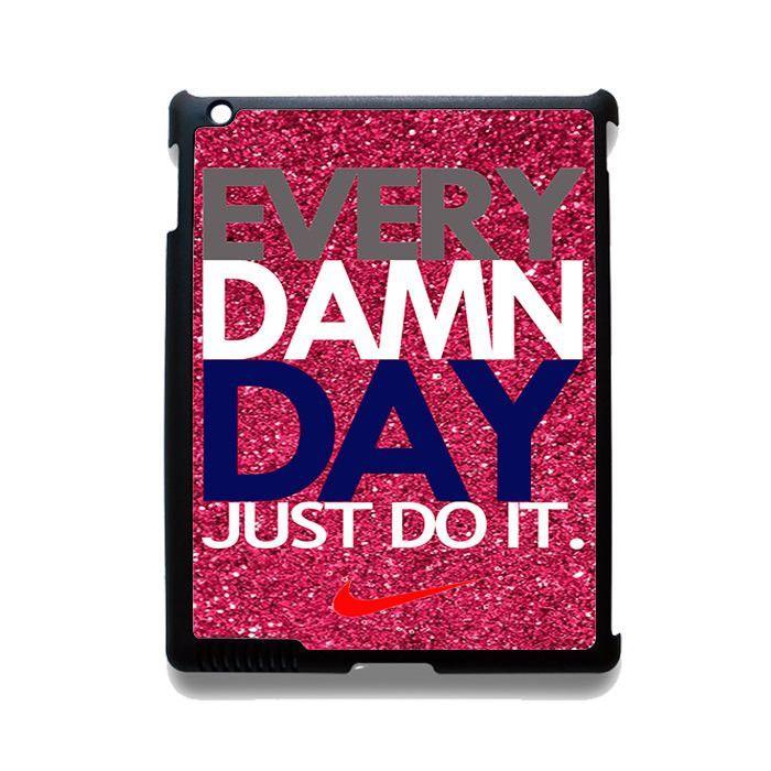 Nike Every Damn Day Pink Glitter TATUM-7805 Apple Phonecase Cover For Ipad 2/3/4, Ipad Mini 2/3/4, Ipad Air, Ipad Air 2