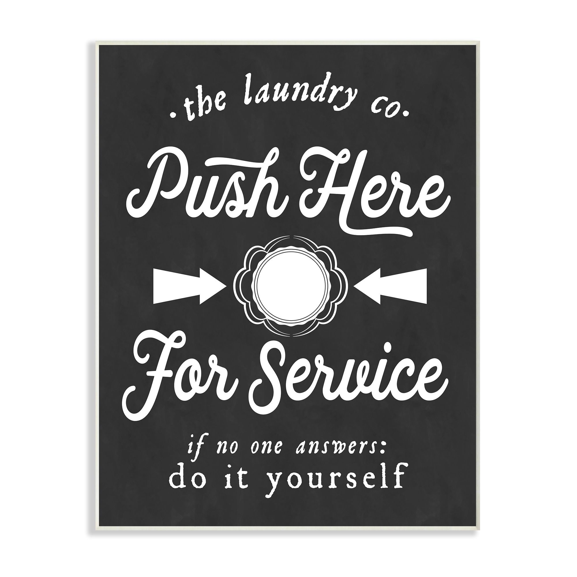 Laundry Wall Plaque Push Here For Service Humor Laundry Wall Plaque Artstupell