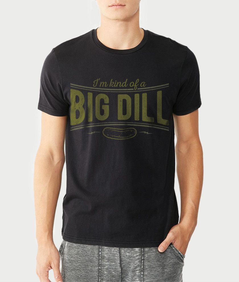 a7c2ac73 I'm Kind Of A Big Dill Funny Graphic T-Shirt - Mens Fashion - Summer Outfit  - Cool Graphic Tees - I'm kind of a big deal shirt - Funny Pickle Shirts ...