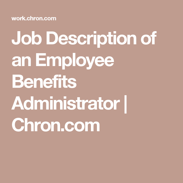 Job Description of an Employee Benefits Administrator | Chron.com
