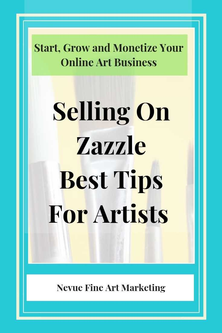 Selling On Zazzle Best Tips For Artists - Best tips for selling on Zazzle. Sell prints of your art on multiple products and earn extra income by selling on Zazzle. #zazzle #sellart #artmarketing #passiveincome     via @davenevue