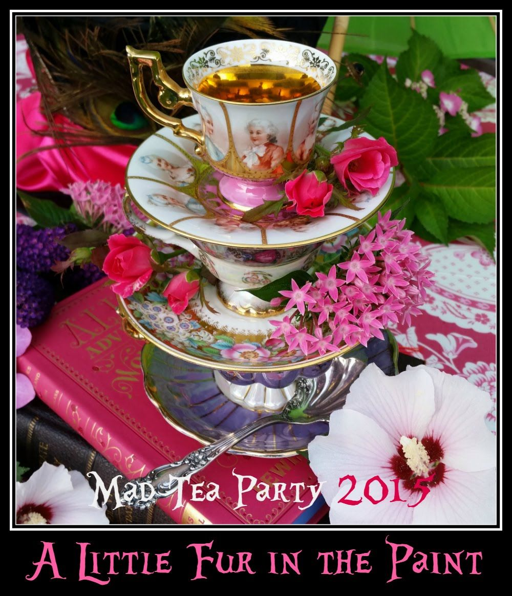 A Little Fur in the Paint... www.alittlefurinthepaint.blogspot.com Alice in Wonderland  ~ Tea Party ~ Mad Tea Party ~ Antique ~ Tea Cup ~ Mad Hatter