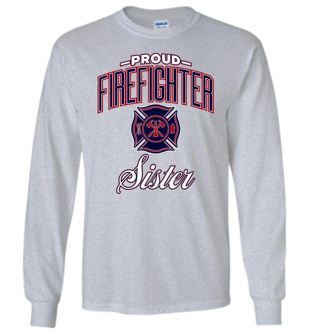 Proud Firefighter Sister Long-Sleeve T-Shirt