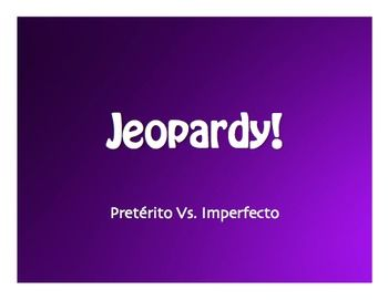 Spanish Preterite Vs Imperfect JeopardyStyle Review Game