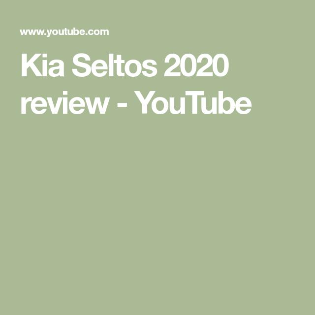 Kia Seltos 2020 Review Youtube Kia Sportage How To Find Out