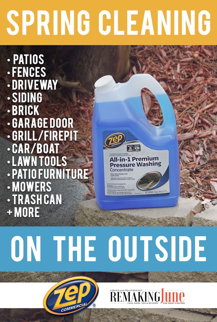 Spring Clean The Outside Of Your Home With Zep All In One Premium Pressure Washing Concentrate Remaking Jun Pressure Washing Spring Cleaning Outdoor Cleaning