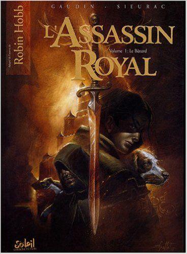 Amazon.fr - L'Assassin royal, Tome 1 : Le Bâtard - Jean-Charles Gaudin, Laurent Sieurac - Livres