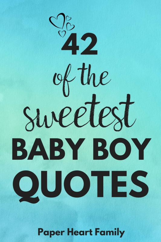 42 Baby Boy Quotes That Boy Moms Will Adore Newborn Quotes Baby