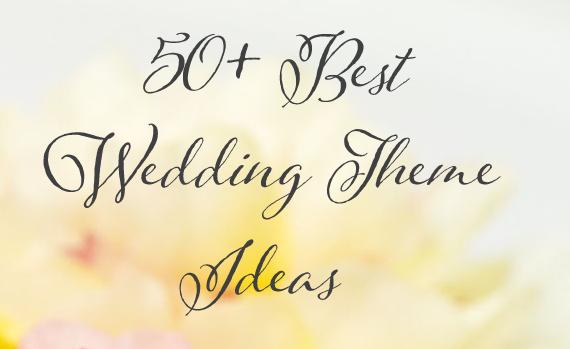 50+ Bet Wedding Theme Ideas