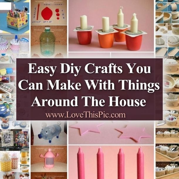 Easy diy crafts you can make with things around the house for Easy things to build