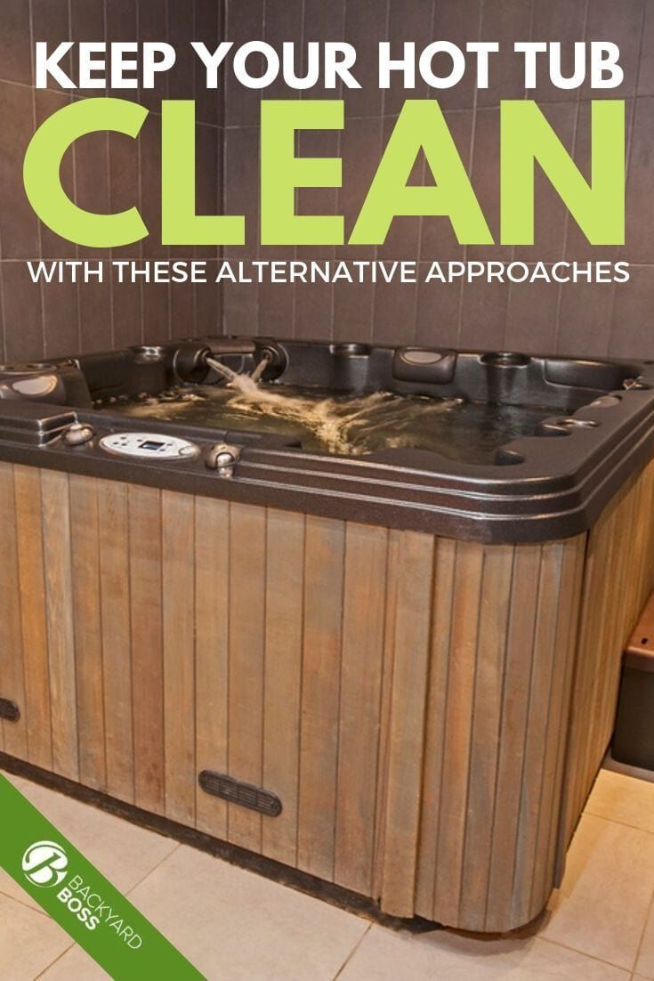 Keep your hot tub clean with these alternative approaches